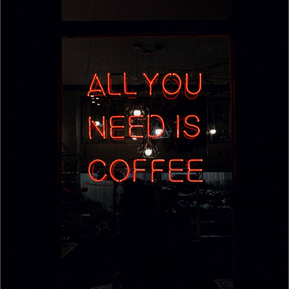 Todo o que necesitas é café